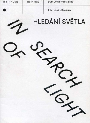 Libor Teplý: Hledání světla / In Search of Light