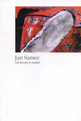 Jan Samec: Od kresby k malbě