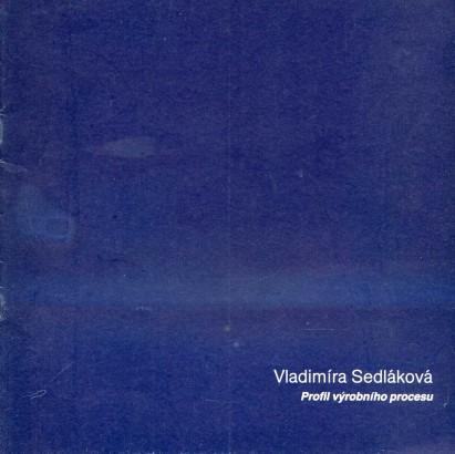 Vladimíra Sedláková: Profil výrobního procesu