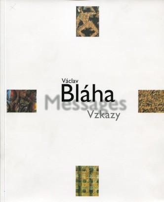 Václav Bláha: Vzkazy / Messages