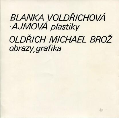 Blanka Vodřichová - Ajmová: Plastiky,  Oldřich Michael Brož: Obrazy, grafika