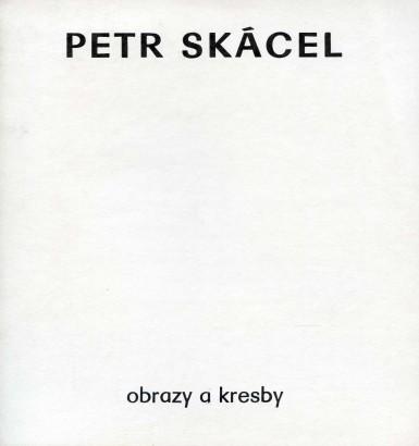Petr Skácel: Obrazy a kresby