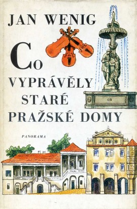 Wenig, Jan - Co vyprávěly staré pražské domy
