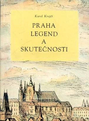 Krejčí, Karel - Praha legend a skutečnosti