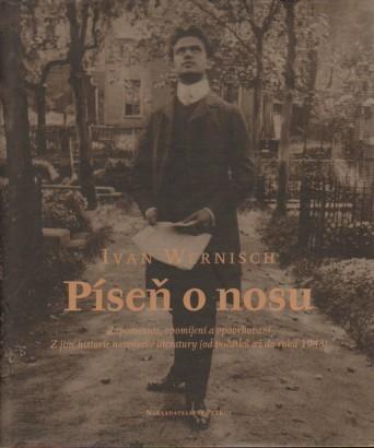 Wernisch, Ivan - Píseň o nosu: Zapomenutí, opomíjení a opovrhovaní