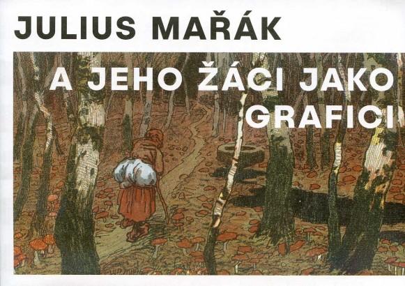 Julius Mařák a jeho žáci jako grafici