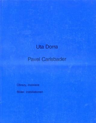 Uta Dorra, Pavel Carlsbader: Proměny / Verwandlungen