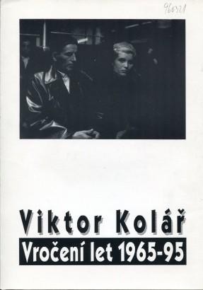 Viktor Kolář: Vročení let 1965-95