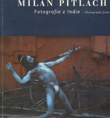 Milan Pitlach: Fotografie z Indie / Photographs from India