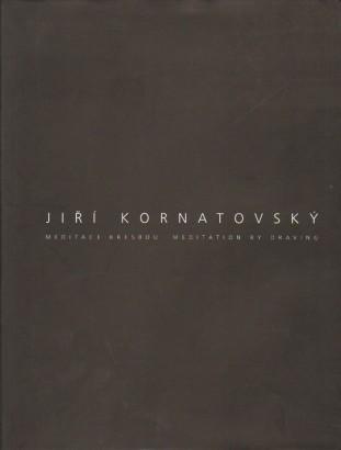 Jiří Kornatovský: Meditace kresbou / Meditation by drawing
