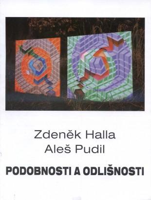 Zdeněk Halla, Aleš Pudil: Podobnosti a odlišnosti