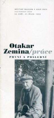 Otakar Zemina: Práce první a poslední