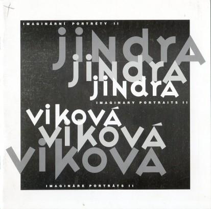 Jindra Viková: Imaginární portréty II / Imaginary Portraits II / Imaginäre Porträts II