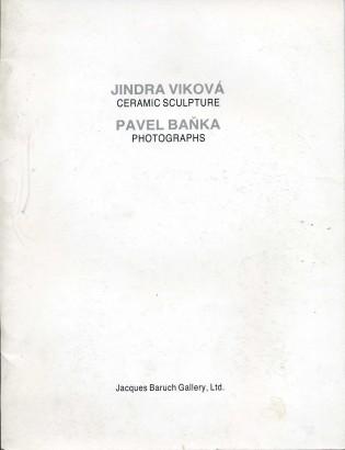 Jindra Viková: Ceramic sculpture, Pavel Baňka: Photographs