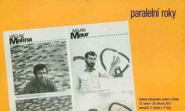 Václav Malina, Milan Maur: Paralelní roky