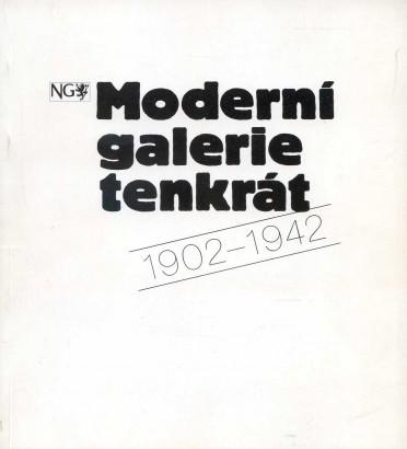 Moderní galerie tenkrát