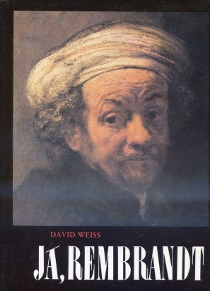 Weiss, David - Já, Rembrandt