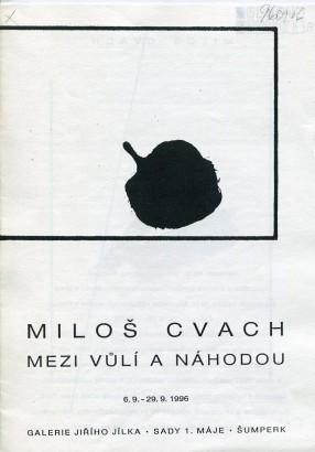Miloš Cvach: Mezi vůlí a náhodou