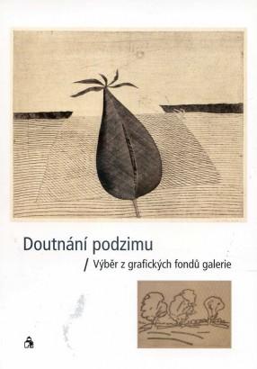 Doutnání podzimu: Výběr z grafických fondů galerie