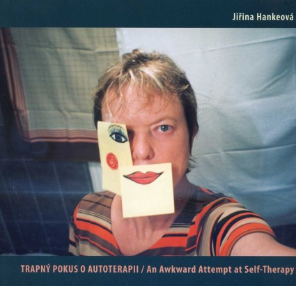 Jiřina Hankeová: Trapný pokus o autoterapii / An Awkwand Attempt at Self-Therapy