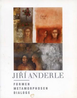 Jiří Anderle: Formen, Metamorphosen, Dialoge