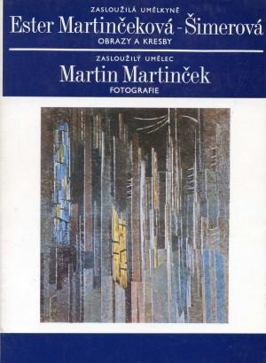 Ester Martinčeková: Obrazy a kresby, Martin Martinček: Fotografie