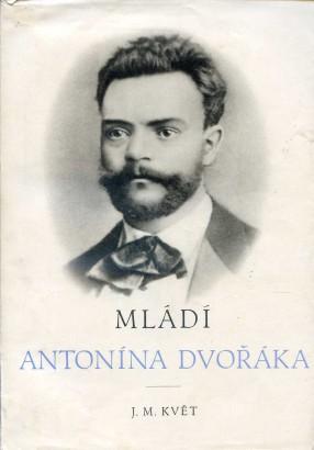 Květ, Jan  - Mládí Antonína Dvořáka