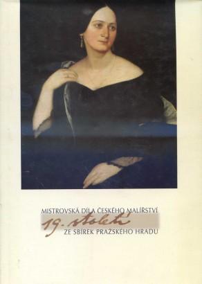 Mistrovská díla českého malířství 19. století ze sbírek Pražského hradu