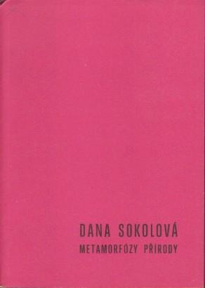 Dana Sokolová: Metamorfózy přírody