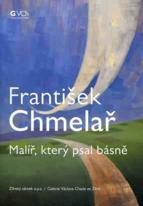 František Chmelař: Malíř, který psal básně