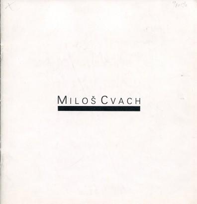 Miloš Cvach: Tvorba z osmdesátých let