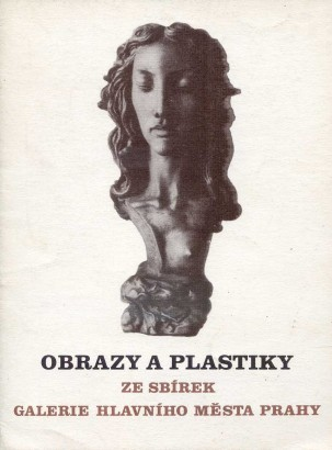 Obrazy a plastiky ze sbírek Galerie hlavního města Prahy