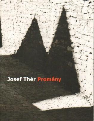 Josef Thér: Proměny