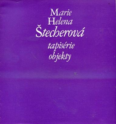 Marie Helena Štecherová: Tapisérie, objekty