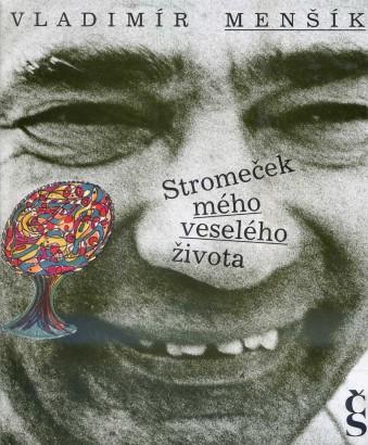 Menšík, Vladimír - Stromeček mého veselého života