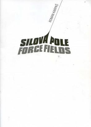 Roman Karpaš: Silová pole / Force Fields