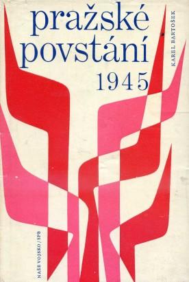 Bartošek, Karel - Pražské povstání 1945
