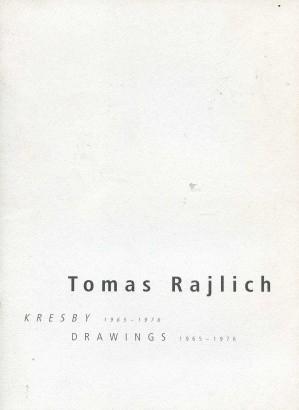 Tomas Rajlich: Kresby 1965-1976 / Drawings 1965-1976