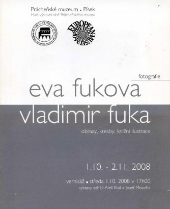 Eva Fuková: Fotografie, Vladimír Fuka: Obrazy, kresby, knižní ilustrace