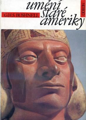 Bushnell, Geoffrey - Umění staré Ameriky