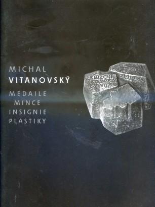 Michal Vitanovský: Medaile, mince, insignie, plastiky