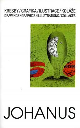 Václav Johanus: Kresby, grafika, ilustrace, koláže / Drawings, Graphics, Illustrations, Collages