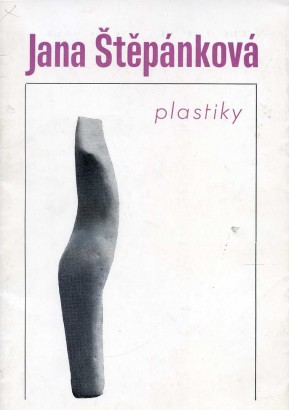 Jana Štěpánková: Plastiky