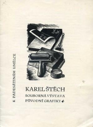 Karel Štěch: Souborná výstava původní grafiky