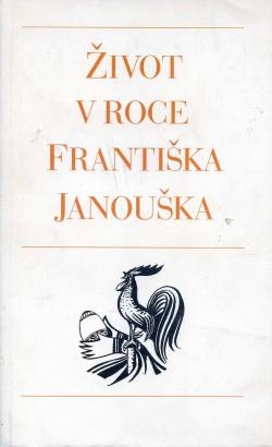 Dvořák, František - Život v roce Františka Janouška