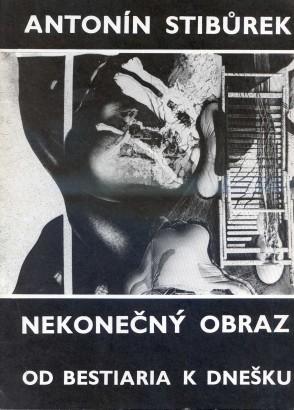 Antonín Stibůrek: Nekonečný obraz, Od bestiaria k dnešku