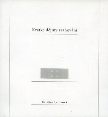 Láníková, Kristina - Krátké dějiny zraňování
