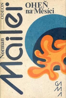 Mailer, Norman - Oheň na Měsíci