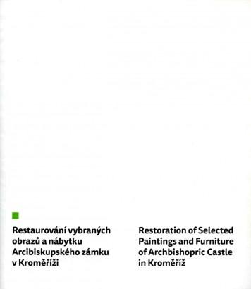 Restaurování vybraných obrazů a nábytku Arcibiskupského zámku v Kroměříži / Restoration of Selected Paintings and Furniture of Archbishopric Castle in Kroměříž