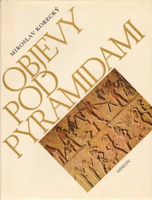 Korecký, Miroslav - Objevy pod pyramidami